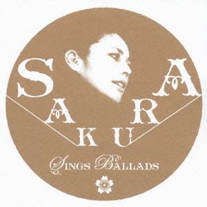 SAKURA SINGS BALLADS -Smooth Side- [CCCD]