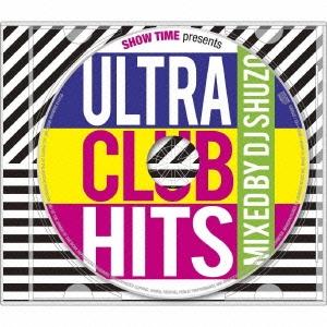 DJ SHUZO/SHOW TIME presents ULTRA CLUB HITS Mixed By DJ SHUZO[SMICD-142]