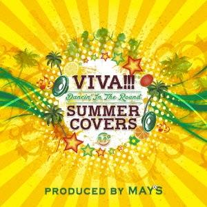 MAY'S/VIVA!!! SUMMER COVERS 〜Dancin' In The Round〜 [CD+DVD][KIZC-259]