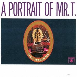 Jack Teagarden/ミスター・Tの肖像<完全限定盤>[WPCR-29194]