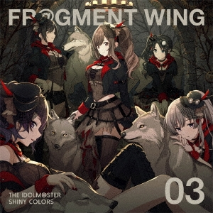 THE IDOLM@STER SHINY COLORS FR@GMENT WING 03 12cmCD Single
