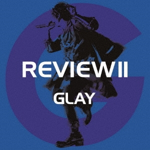 REVIEW II ~BEST OF GLAY~ CD