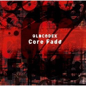 Core Fade [CD+Blu-ray Disc]<初回限定盤> 12cmCD Single
