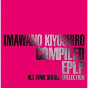 忌野清志郎/COMPILED EPLP ALL TIME SINGLE COLLECTION [3CD+ブックレット]<初回生産限定盤>[UPCY-7677]