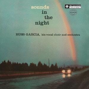 Russ Garcia &His Vocal Choir/サウンド・イン・ザ・ナイト<完全限定生産盤>[CDSOL-6153]