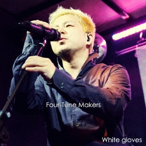 Four-Tune Makers/White gloves[FTM-777]