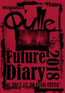 Q'ulle/Determination of Q'ulle「Future Diary 2018」at 2017.12.30 CLUB CITTA'[RZBD-86514]