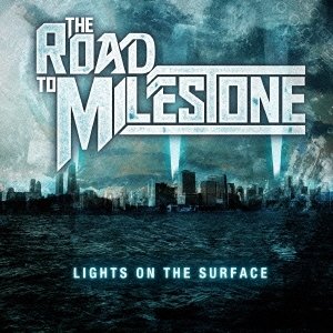 The Road To Milestone/LIGHTS ON THE SURFACE[RADC-082]