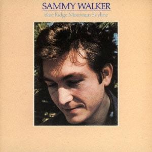 Sammy Walker/ブルー・リッジ・マウンテン・スカイライン [WPCR-15040]