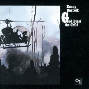 Kenny Burrell/ゴッド・ブレス・ザ・チャイルド[KICJ-2340]