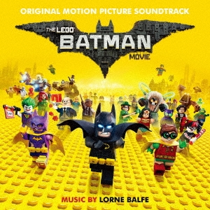 Lorne Balfe/オリジナル・サウンドトラック レゴバットマン ザ・ムービー[RBCP-3187]