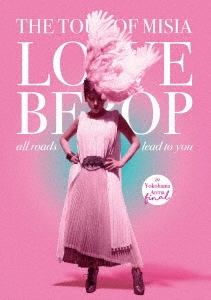 THE TOUR OF MISIA LOVE BEBOP all roads lead to you in YOKOHAMA ARENA Final [DVD+CD+豪華フォトブック DVD