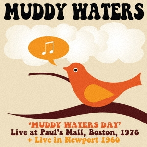 マディ・ウォーターズ・デイ: ライヴ・アット・ポールズ・モール、ボストン 1976 + アット・ニューポート 1 CD