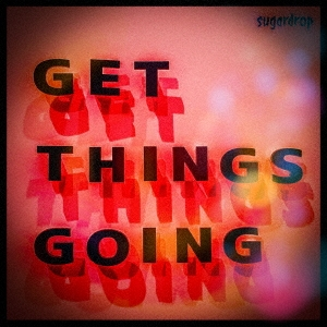 GET THINGS GOING<数量限定盤> CD