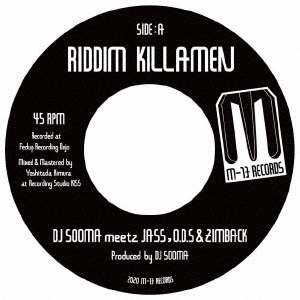DJ SOOMA/RIDDIM KILLAMEN meetz JASS, O.D.S &ZIMBACK<生産数限定盤>[M13-001]
