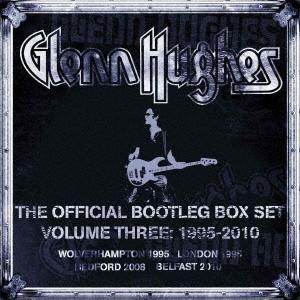 Glenn Hughes/オフィシャル・ブートレグ・ボックス・セット VOL.3[CDSOL-70843]