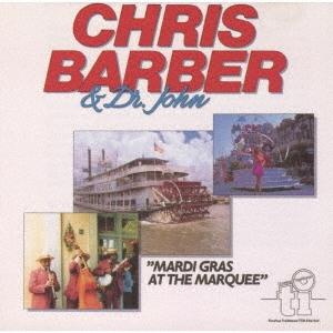 CHRIS BARBER &DR.JOHN/マルディ・グラ・アット・ザ・マーキー<期間限定価格盤>[UVJZ-20113]