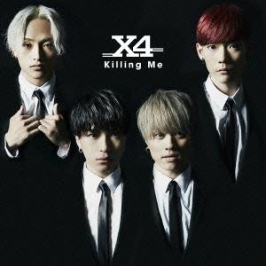 X4/Killing Me<通常盤>[TECX-3]