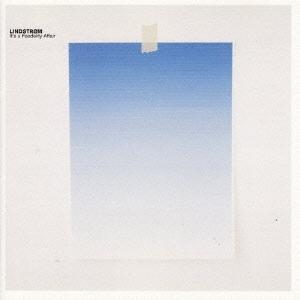 Lindstrom/イッツ・ア・フィーデリティ・アフェアー [LEXCD-6ID01]