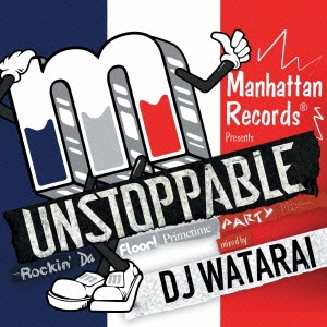DJ WATARAI/UNSTOPPABLE -Rockin' Da Floor! Primetime Party Mix- mixed by DJ WATARAI[LEXCD-12002]