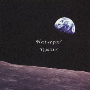 N'est-ce pas?/Quattro<数量限定盤>[NSNS-0002]