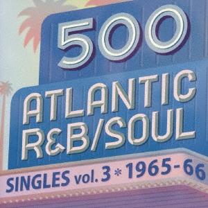 Wilson Pickett/500 アトランティック・R&B/ソウル・シングルズ VOL.3*1965-66[WPCR-17969]