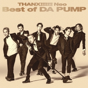 THANX!!!!!!! Neo Best of DA PUMP<通常盤> CD