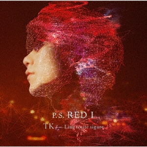 TK from 凛として時雨/P.S. RED I<通常盤>[AICL-3665]