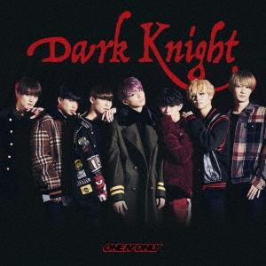 ONE N' ONLY/Dark Knight<TYPE-A>[ZXRC-1189]