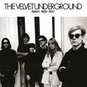 The Velvet Underground/アヴァン '58-'67[EGRO-0030]