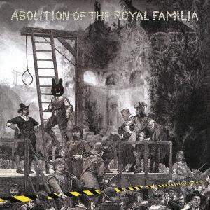 アボリション・オブ・ザ・ロイヤル・ファミリア CD
