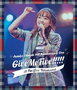 大橋彩香 5th Anniversary Live ~ Give Me Five!!!!! ~ at PACIFICO YOKOHAMA Blu-ray Disc