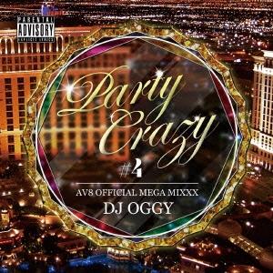 DJ OGGY/PARTY CRAZY #4 -AV8 OFFICIAL MEGA MIXXX-[OGYCD-06]