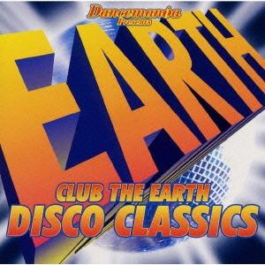 Dance mania Presents CLUB THE EARTH~DISCO CLASSICS