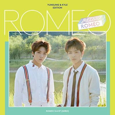 Romeo (Korea)/Miro: 3rd Mini Album (Yunsung &Kyle Edition) [L200001265]
