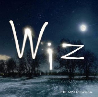 NOVELS/Wiz e.p. [CD+DVD]<完全限定生産盤>[WMNC-1007]