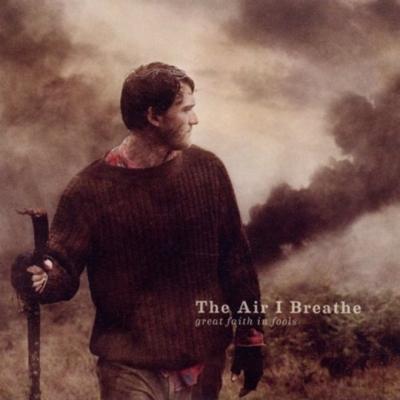 The Air I Breathe/グレート フェイス イン フールズ[TRVE-0095]