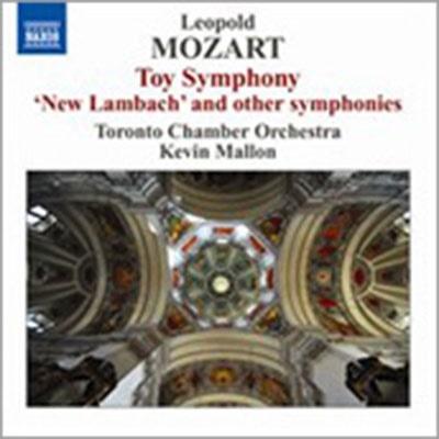 ケヴィン・マロン/Leopold Mozart: Toy Symphony, Symphony in G major 'Neue Lambacher' ,Symphonies Eisen G8, D15, A1 / Kevin Mallon(cond), Toronto Chamber Orchestra[8570499]