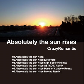 CrazyRomantic/Absolutely the sun rises[RTCD-004]