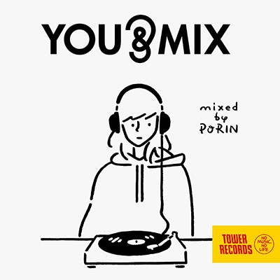 YOU & MIX mixed by PORIN<タワーレコード限定> CD