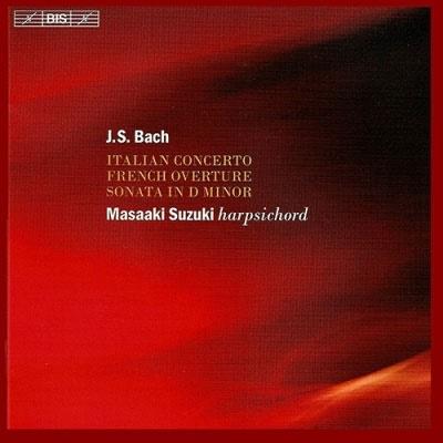 J.S.バッハ: イタリア協奏曲 BWV.971、フランス風序曲 BWV.831、ソナタ BWV.964(無伴奏ヴァイオリンソナタ第2番の編曲)