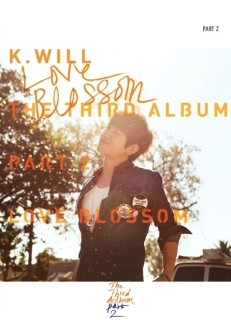 Love Blossom: K.Will Vol.3 Part 2 CD