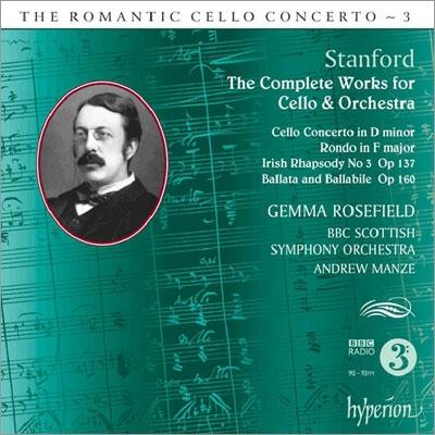 ジェマ・ローズフィールド/Romantic Cello Concerto Vol.3 - C.V.Stanford: Complete Works for Cello & Orchestra [CDA67859]