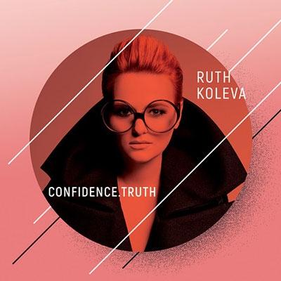 Ruth Koleva/Confidence. Truth[FLAT575322]