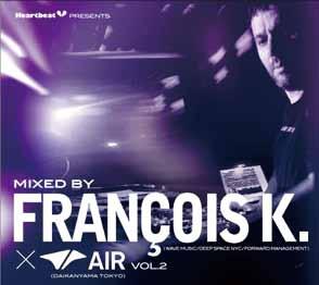 Francois K./Heartbeat Presents Mixed By Francois K.×AIR Vol.2[LACD-0221]