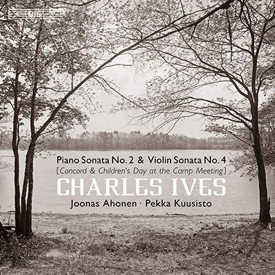 Ives: Piano Sonata No.2 & Violin Sonata No.4