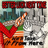 Better Luck Next Time/ウィール・テイク・イット・フロム・ヒア [FACE-116]
