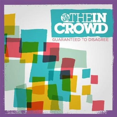 We Are The In Crowd/ギャランティード・トゥ・ディスアグリー[EKRM-1158]