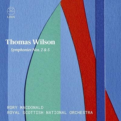 トーマス・ウィルソン: 交響曲第2番、第5番