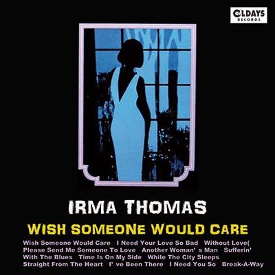 Irma Thomas/ウィッシュ・サムワン・ウッド・ケア[ODR-6149]